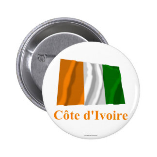Cote D'Ivoire Waving Flag with Name in French 6 Cm Round Badge