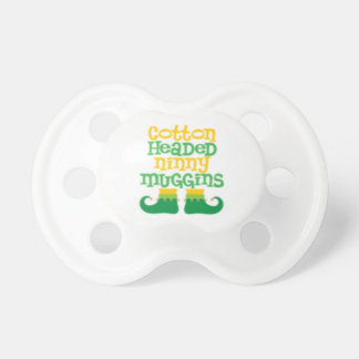 """Cotton Headed Ninny Muggins"" BABY PACIFIER"