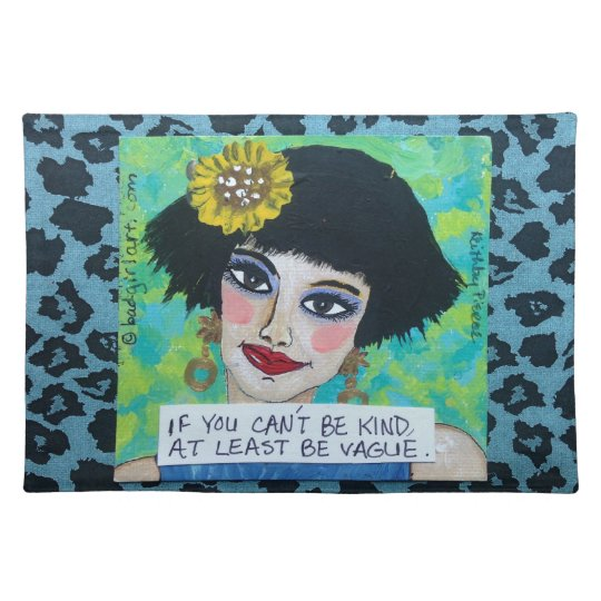 COTTON MAT-IF YOU CAN'T BE KIND AT LEAST