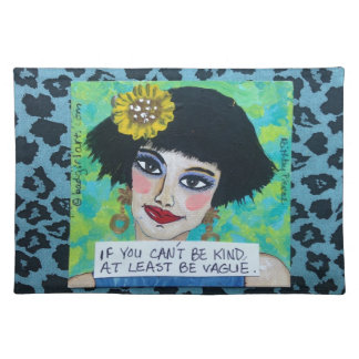 COTTON MAT-IF YOU CAN'T BE KIND AT LEAST BE VAGUE. PLACEMATS