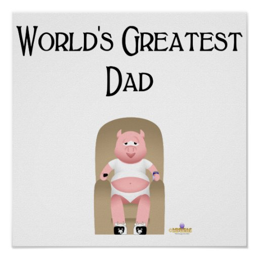 Couch Potato Pig World's Greatest Dad Posters