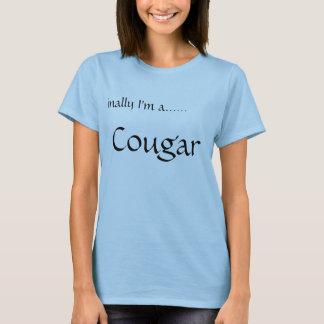 Cougar, Finally I'm a...... T-Shirt