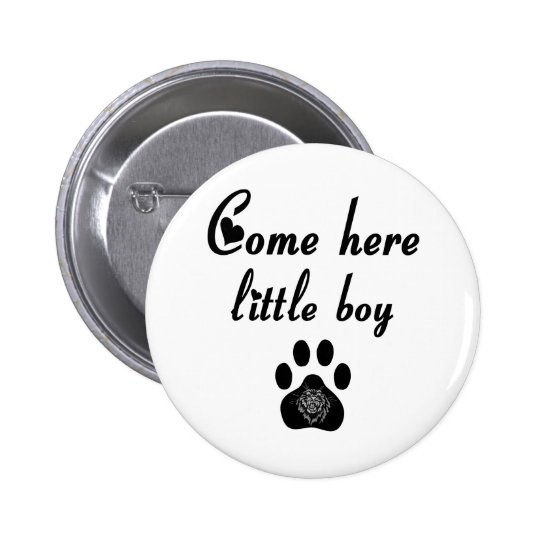 Cougar Saying: Come Here Little Boy 6 Cm Round Badge