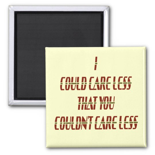Could Care Less Square Magnet