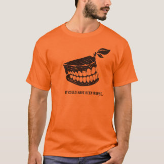 Could Have Been Worse Dental T-Shirt