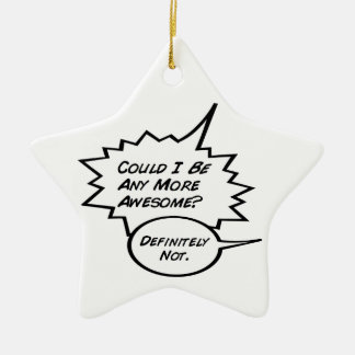 Could I Be Any More Awesome? Ceramic Star Decoration