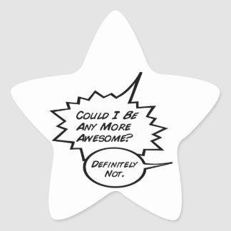 Could I Be Any More Awesome? Star Sticker
