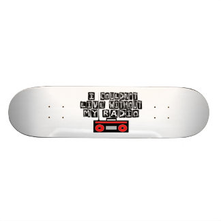 Couldn't Live Without My Radio 21.3 Cm Mini Skateboard Deck