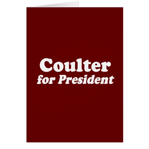 COULTER FOR PRESIDENT GREETING CARDS