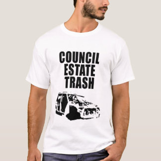 Council Estate Trash T-Shirt