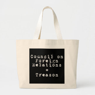 Council on Foreign Relations = Treason Large Tote Bag