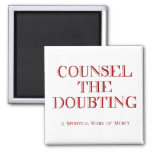 Counsel the doubting fridge magnet