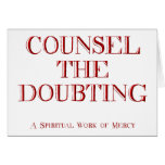 Counsel the doubting greeting card