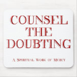 Counsel the doubting mouse pad