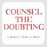 Counsel the doubting square sticker