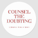 Counsel the doubting sticker