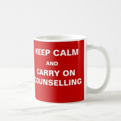 Counsellor Client Humor - Keep Calm Funny Quote Mugs