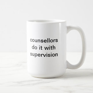 counsellors do it with supervision coffee mug