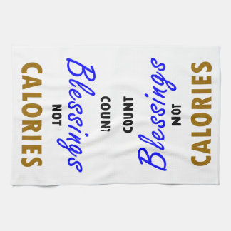 Count Blessings Not Calories Kitchen Towel
