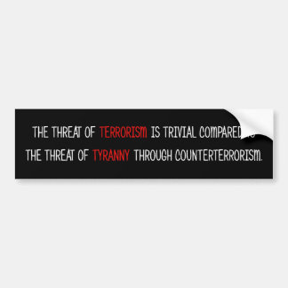 Counter-Terrorism Tyranny Bumper Sticker