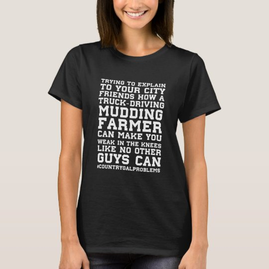 Country Girl Problems Funny T-shirt