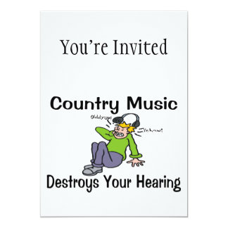 Country Music Destroys Your Hearing 13 Cm X 18 Cm Invitation Card
