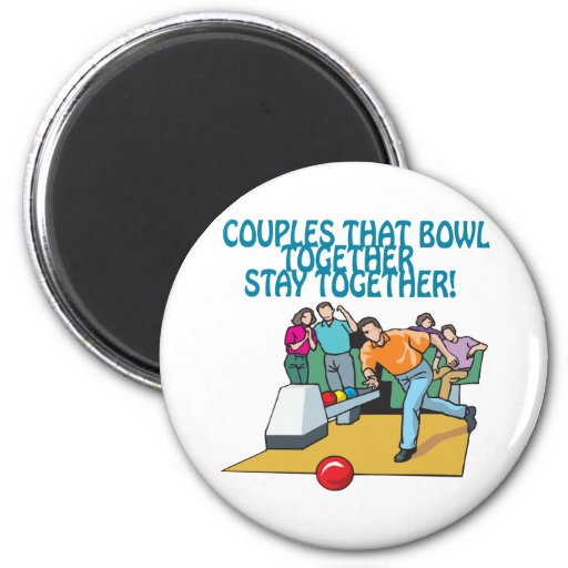 Couples That Bowl Together Refrigerator Magnet