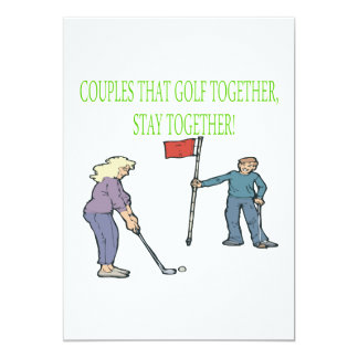 Couples That Golf Together Stay Together 13 Cm X 18 Cm Invitation Card