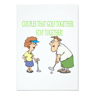 Couples That Golf Together Stay Together Card