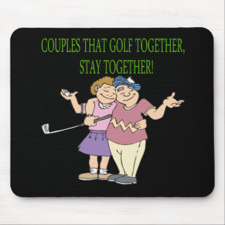 Couples That Golf Together Stay Together Mouse Mat