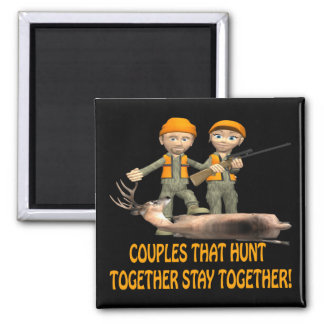Couples That Hunt Together Stay Together Square Magnet