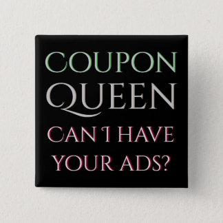 Coupon Cutting Queen Need Ads 15 Cm Square Badge