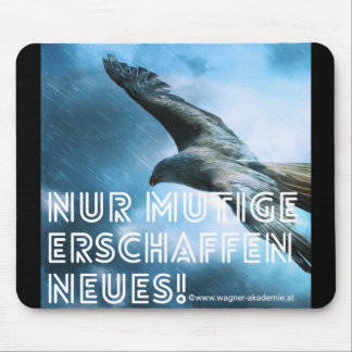 Courage creates new! mouse mat