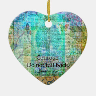 Courage Do not fall back JOAN OF ARC quote Christmas Ornament