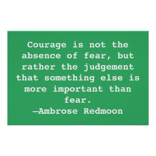 Courage Fear Quote Poster
