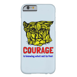 """""""Courage in Knowing What Not to Fear"""" Phone Case"""