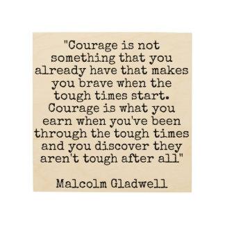 Courage is Earned Wood Prints