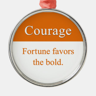 Courage is favored by fortune Silver-Colored round decoration