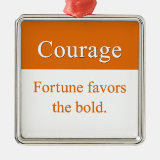 Courage is favored by fortune Silver-Colored square decoration