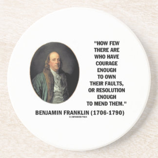 Courage Own Their Faults Resolution Franklin Quote Drink Coaster
