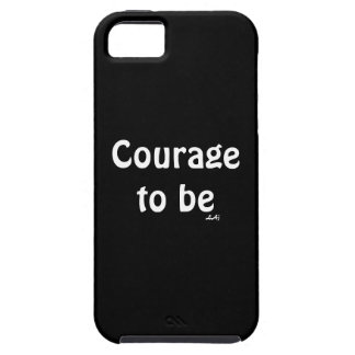 Courage To Be on Black iPhone5 ViseCase iPhone 5 Cover