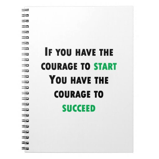 Courage To Succeed Spiral Notebook