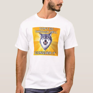 Courage Wolf Best Conquer Hell T-Shirt