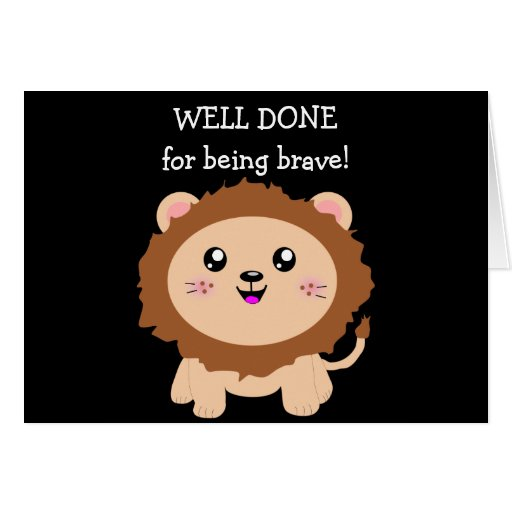 Courageous Lion - well done for being brave Greeting Card