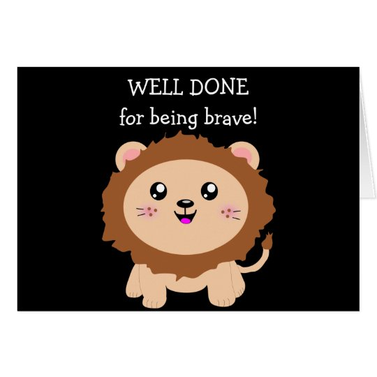 Courageous Lion - well done for being brave