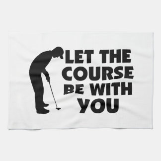 Course Be With You Golfing Tea Towel