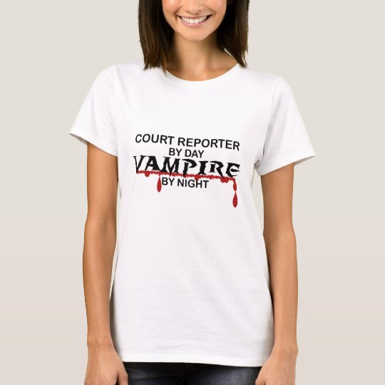 Court Reporter by Day, Vampire by Night T-Shirt