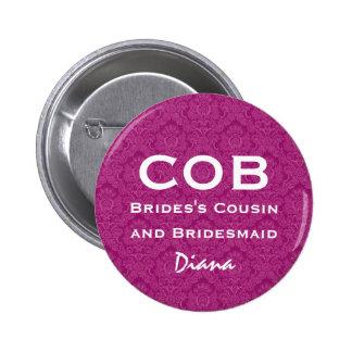 Cousin of Bride and Bridesmaid COB Funny Wedding 6 Cm Round Badge