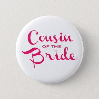 Cousin of Bride Pink White 6 Cm Round Badge
