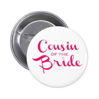 Cousin of Bride Pink White 6 Cm Round Badge